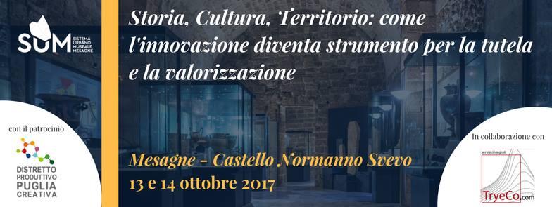 """Il 13 e 14 Ottobre: """"Storia, Cultura e Territorio: come l'innovazione diventa strumento per la tutela e la valorizzazione"""""""