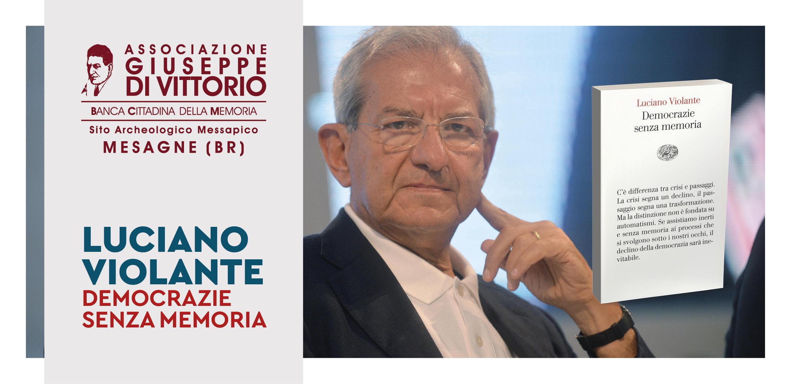 """Mercoledì 8 Novembre Luciano Violante presenta """"Democrazie senza memoria"""""""