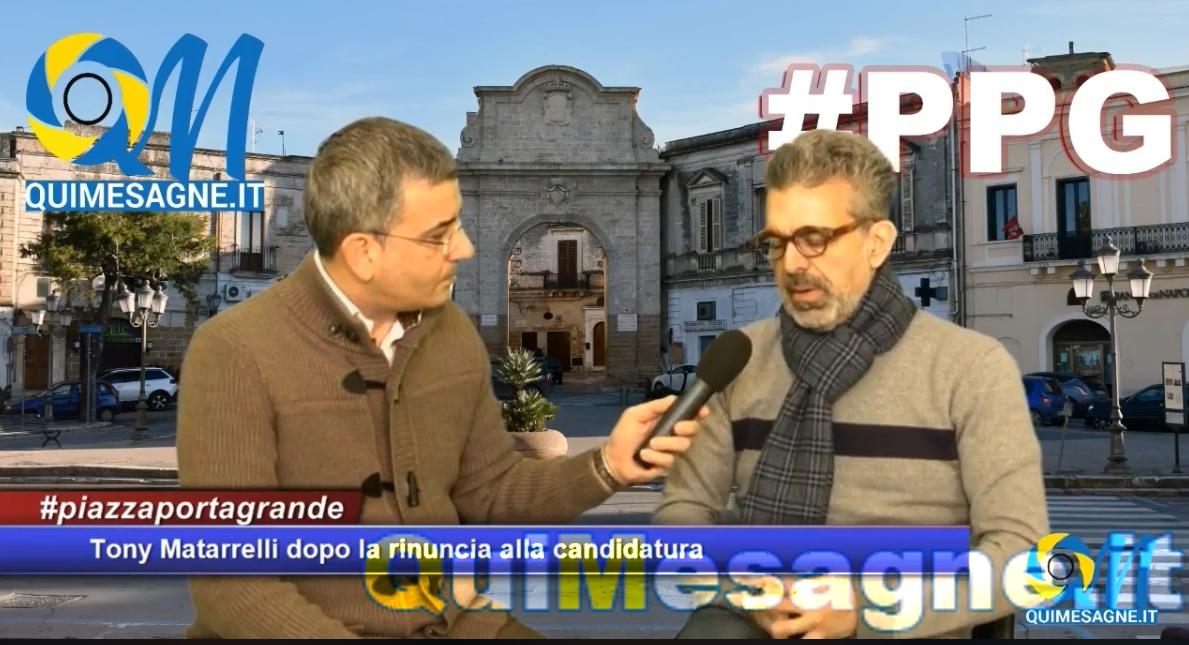 Tony Matarrelli dopo la rinuncia alla candidatura – #PiazzaPortaGrande – puntata n.6