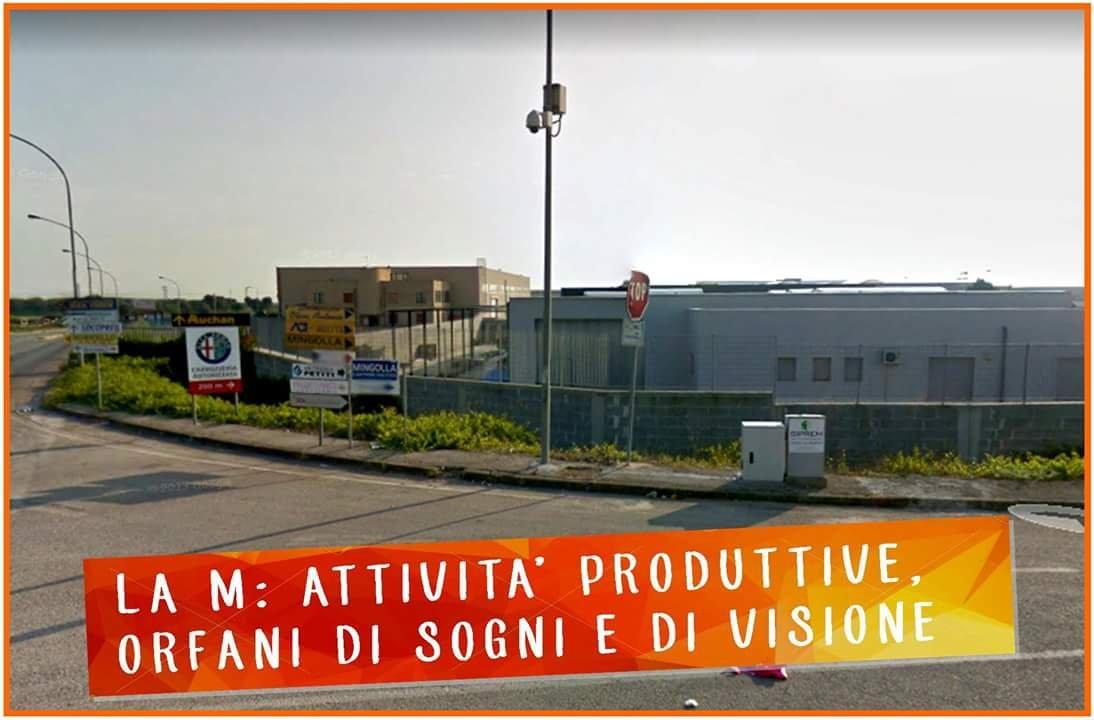 La M: Attività produttive, orfani di sogni e di visione.