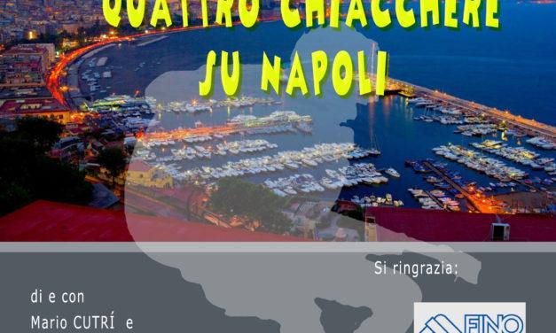 """Giovedì 2 Agosto """"Quattro chiacchiere su Napoli"""""""