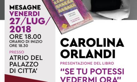 """Venerdì 27 luglio Carolina Orlandi presenta il libro """"Se tu potessi vedermi ora"""""""