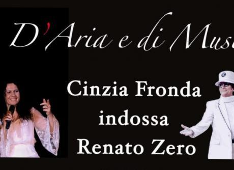 """""""D'aria e di musica – Cinzia Fronda indossa Renato Zero"""" Teatro Comunale di Mesagne"""